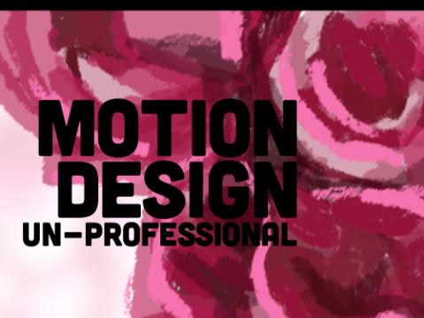UN-PROFFESIONAL Motion-Design (0000)